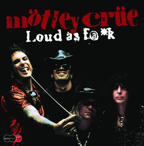 Motley Crue - Loud as Fuck