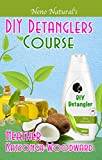 DIY Detanglers Course (Book 6, DIY Hair Products): A Primer on How to Make Proper Hair Detanglers (Neno Natural's DIY Hair Products) (English Edition)
