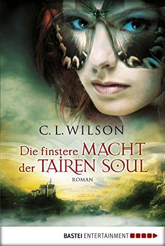 Die finstere Macht der Tairen Soul: Roman (Tairen Soul Saga 3)