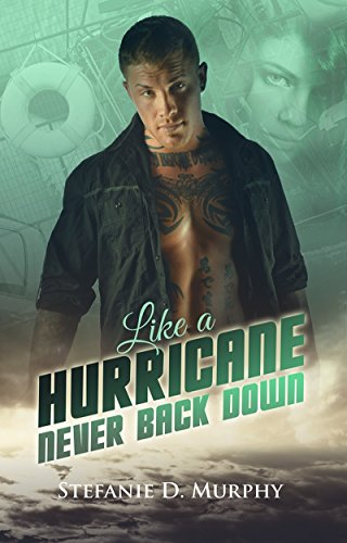 Like a Hurricane: Never Back Down von [Murphy, Stefanie D.]