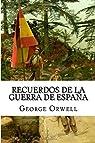 Recuerdos de la guerra de Espana par Orwell