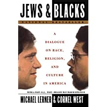 Jews and Blacks: A Dialogue on Race, Religion, and Culture in America by Michael Lerner (1996-02-01)