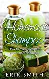 Homemade Shampoo: A beginners guide to making homemade shampoo