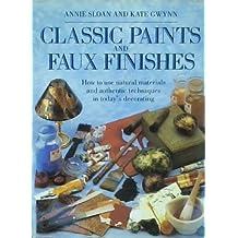 Classic Paints & Faux by Annie Sloan (1993-10-01)