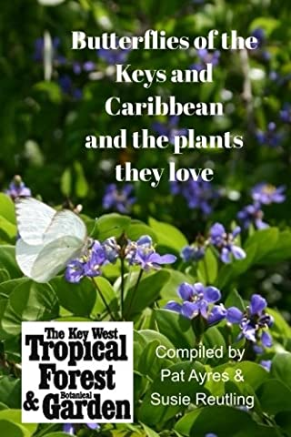 Butterflies of the Florida Keys and the Caribbean and the Plants They Love