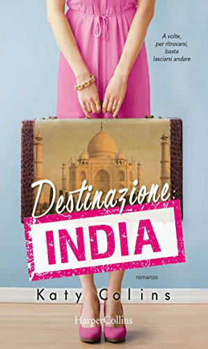 Destinazione: India (Lonely Hearts Travel Club Vol. 2) di [Colins, Katy]