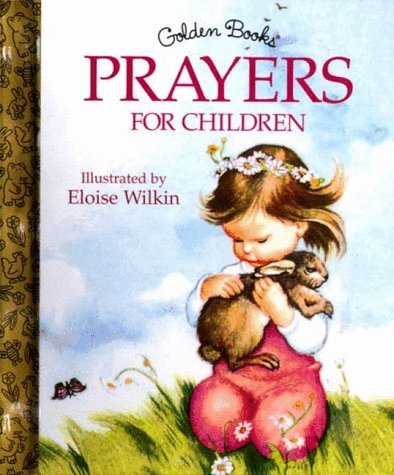 Prayers for Children (Little Golden Storybook) by Eloise Wilkin (1998-01-01)