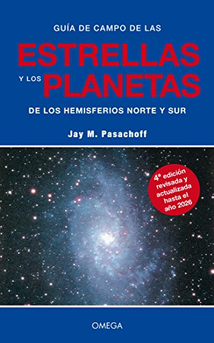 GUIA CAMPO DE ESTRELLAS Y PLANETAS, 4/ED. (GUIAS DEL NATURALISTA-ASTRONOMÍA-METEOROLOGÍA)