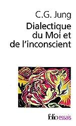 Dialectique du Moi et de l'inconscient