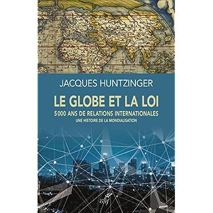 Le globe et la loi - 5000 ans de relations internationales - Une histoire de la mondialisation