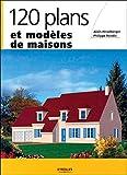 120 plans et modèles de maisons...