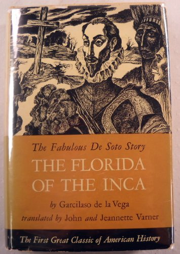 The Florida of the Inca;: A history of adelantado, Hernando de Soto, Governor and Captain General of the kingdom of Florida, and of other heroic Spanish and Indian cavaliers,