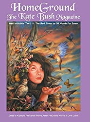 Homeground: The Kate Bush Magazine: Anthology Two: 'The Red Shoes' to '50 Words for Snow'