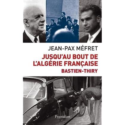 Jusqu'au bout de l'Algérie française (HISTOIRE)