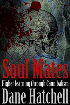 Soul Mates: Higher learning through Cannibalism by [Hatchell, Dane]