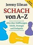Schach von A - Z: Alles über Eröffnun...