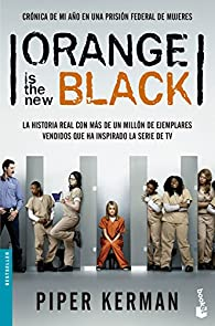 Orange is the new black: Crónica de mi año en una prisión federal de mujeres par Kerman