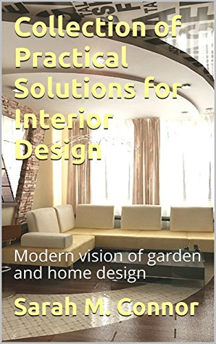 Collection of Practical Solutions for Interior Design: Modern vision of garden and home design