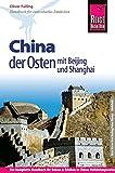 Reise Know-How China - der Osten mit Beijing und Shanghai: Reiseführer für individuelles Entdecken -