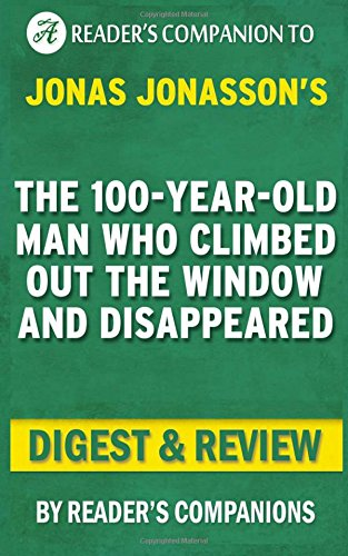 the-hundred-year-old-man-who-climbed-out-of-the-window-and-disappeared-digest-review
