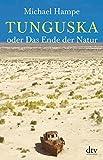 Tunguska oder Das Ende der Natur - Michael Hampe