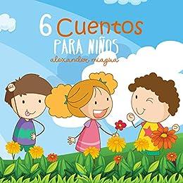 Cuentos Infantiles En Español: 6 Cuentos Infantiles, Cuentos Para ...