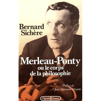 Merleau-Ponty ou le Corps de la philosophie (Figures)