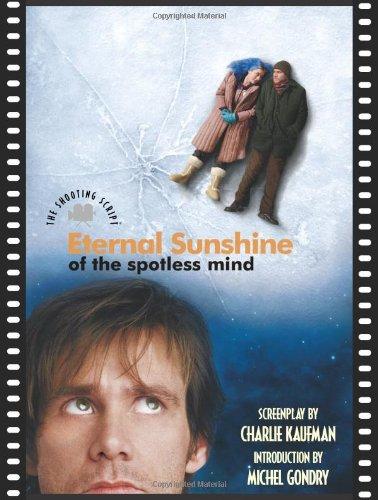 Eternal Sunshine of the Spotless Mind: The Shooting Script (Newmarket Shooting Script Series)