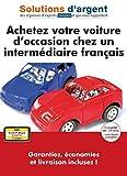 Achetez votre voiture d'occasion chez un intermédiaire français...