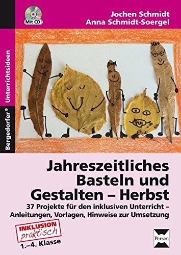 teln und Gestalten - Herbst: 37 Projekte für den inklusiven Unterricht - Anleitungen, Vorlagen und Hinweise zur Umsetzung (1. bis 4. Klasse) (Herbst-kunst-projekte)