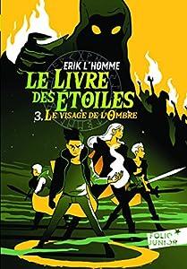 """Afficher """"Le livre des étoiles n° 3 Le visage de l'ombre"""""""