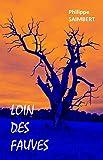 Lire le livre Loin des fauves gratuit