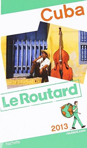 Guide du Routard Cuba 2013