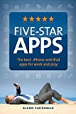 Five-Star Apps: The best iPhone and iPad apps for work and play 1st edition by Fleishman, Glenn (2010) Taschenbuch