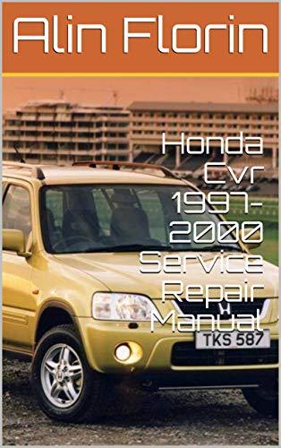 Honda Cvr 1997-2000 Service Repair Manual (English Edition)
