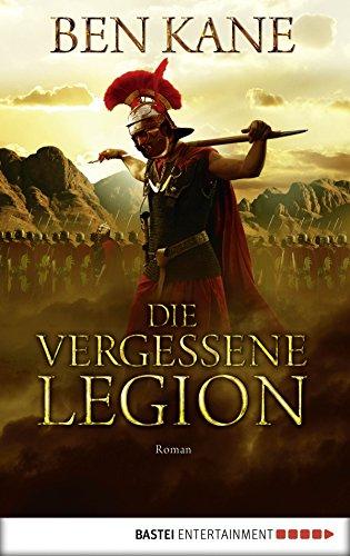 Die vergessene Legion: Roman (Forgotten Legion-Chronicles 1)