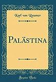 Palästina (Classic Reprint) - Karl Von Raumer