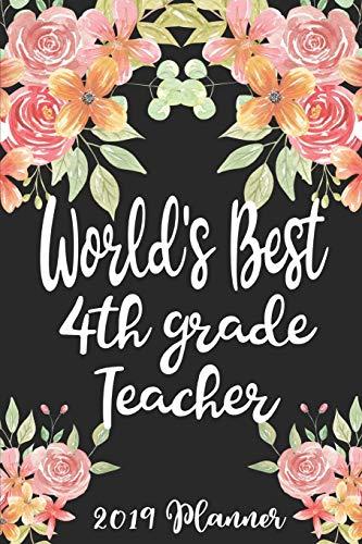 World's Best 4th Grade Teacher: 52 Week Journal Planner Calendar Scheduler Organizer Appointment Notebook for Teachers, Professors, Teaching Aides, School