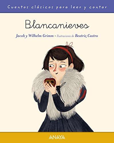 Blancanieves (Primeros Lectores (1-5 Años) - Cuentos Clásicos Para Leer Y Contar)