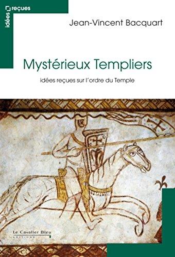 Mystérieux Templiers: idées reçues sur l'ordre du Temple (Idees recues) (French Edition)