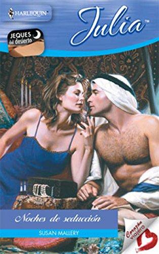 Noches de seducción: Jeques en el desierto (2) (Julia) por SUSAN MALLERY