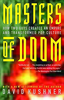 Masters of Doom: How Two Guys Created an Empire and Transformed Pop Culture von [Kushner, David]
