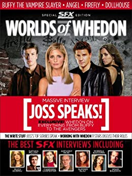 WORLDS OF WHEDON: THE SFX INTERVIEWS by [Publishing, Future]