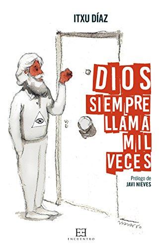 Dios siempre llama mil veces (Ensayo nº 568) por Itxu Díaz