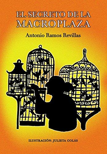 El secreto de la Macroplaza (El norteño mágico) por Antonio Ramos Revillas
