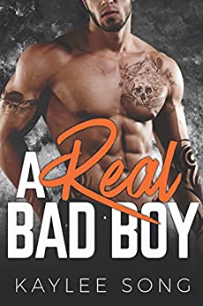 A Real Bad Boy by [Song, Kaylee]