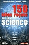 Image de 150 Idées reçues sur la science