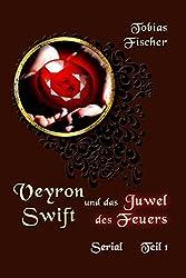 Veyron Swift und das Juwel des Feuers - Serial Teil 1
