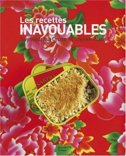 Les recettes inavouables par Seymourina Cruse-Ware