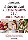 Le grand livre de l'alimentation de la future maman par Conan